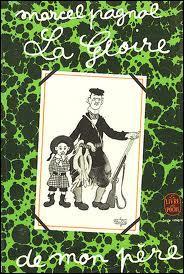 """Dans """"la Gloire de mon Père"""" de Marcel Pagnol, quel était le métier de son père ?"""