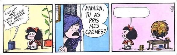 Passons vite aux BD. Mafalda a-t-elle vraiment pris les crèmes de sa maman ? Que répond-elle ?