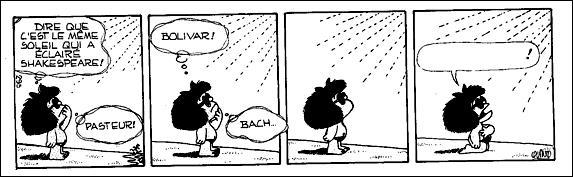 On imagine qu'il n'est pas un instant où Mafalda arrête d'observer le monde qui l'entoure et qui lui apprend des choses sans cesse. Elle assimile, elle produit et elle renvoie. Que demande-t-elle au bon soleil ?
