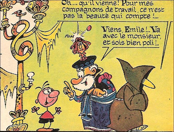 Emile nous est représenté par Verli, sous les traits d'un gamin mal dessiné. Il apparait dans 'Pilote' comme héros de la bande ?