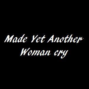Qui a interprété  Made Yet Another Woman Cry  ?