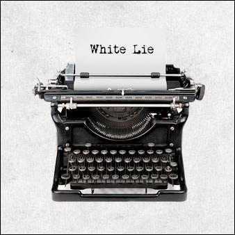 Si vous êtes l'auteur d'un  white lie , de quoi êtes-vous coupable ?