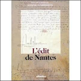 L'édit de Nantes, traité garantissant la paix entre les catholiques et les protestants, fut signé par Henry IV en...