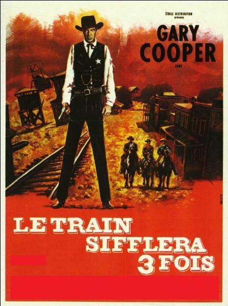 Le train sifflera trois fois est un western de ...
