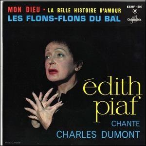 Laissez-le moi encore un peu mon amoureux !   Dans quelle chanson, en mémoire de Marcel Cerdan, Edith Piaf fait-elle cette demande ?
