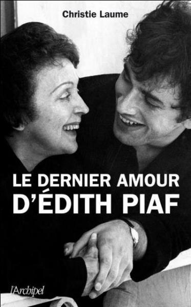 Si, comme... ... ... ... . , vous vous posez cette question :  ... ... ... ... ...  , Edith Piaf répond :  Mais oui ! Regarde-moi ! A chaque fois j'y crois et j'y croirai toujours; ça sert à ça, l'amour !