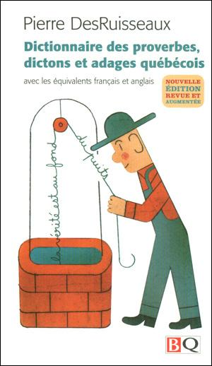 Lequel de ces proverbes est québécois ?