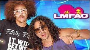 Restons dans le domaine musical, mais en mode  party time , cette fois, avec le duo de dance pop LMFAO. Vous savez, ceux qui chantent  Sexy and I Know It . Mais que signifie l'acronyme LMFAO ?