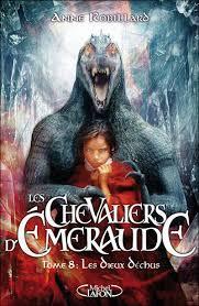 Les Chevaliers d'Emeraude - Tome 8 : les dieux déchus