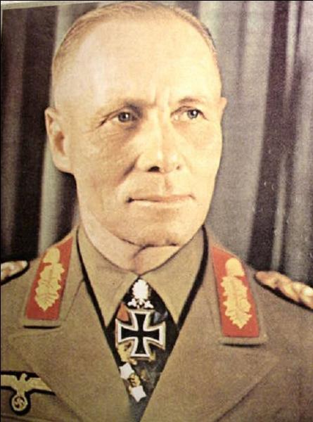 Ce militaire allemand a commandé pendant la campagne de France en 1940 mais aussi en Afrique du Nord et en Normandie. Qui est-il ?