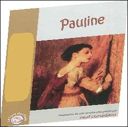 En 1830, la jolie, vertueuse et jeune Pauline de Meulien se retrouve enfermée dans le cachot d'une abbaye. Qui écrivit, en 1838,  Pauline  ayant servi de base à une pièce de théâtre ?