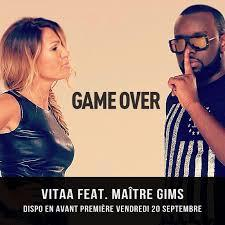 Maître Gims & Vitaa- Game Over : Paroles
