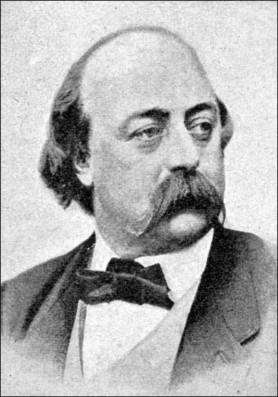 Quel est cet auteur français du XIXème siècle à qui l'on doit, notamment, Bouvard et Pécuchet ?