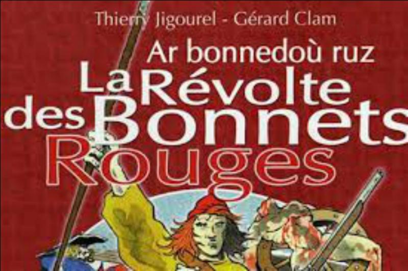 Sous quel monarque eut lieu la révolte des Bonnets rouges en Bretagne ?