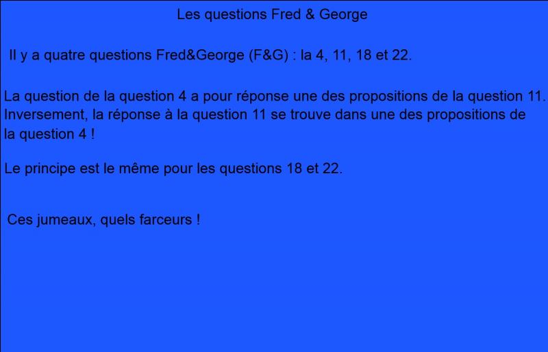 En annexe, la suite de l'explication de la question 1. Question finale, une seule réponse juste. C'est une dédicace pour tous ceux qui font des quizz Harry Potter de qualité. Comment s'appelle le méchant dans Harry Potter ?