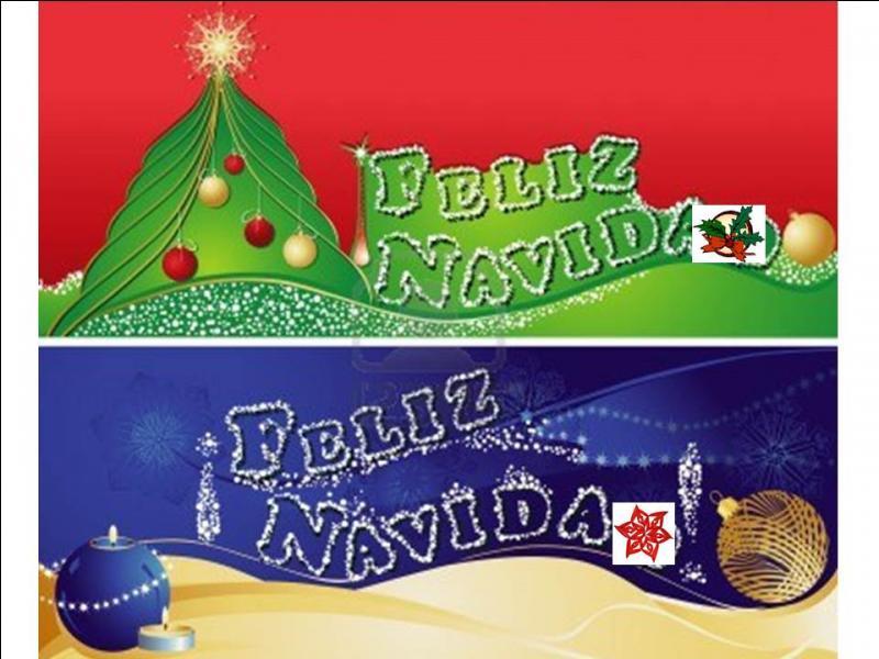 Comment dit-on  Joyeux Noël  en espagnol ?