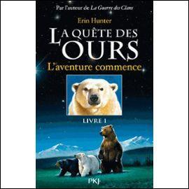Encore pour  La quête des ours , comment s'appelle le premier tome ?