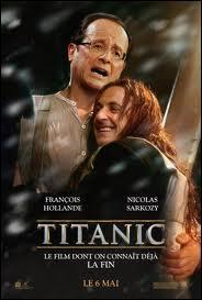 Nous finissons ce quiz avec le film  Titanic . Avec qui François Hollande est-il sur l'affiche de ce film ?