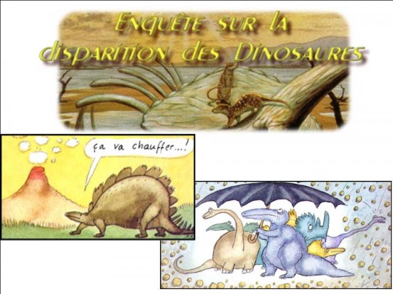 Pourquoi les dinosaures ont-ils disparu ?
