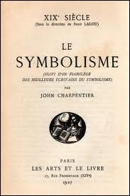 Le symbolisme est un courant littéraire du XIXe siècle, lequel de ces auteurs en fait partie ?