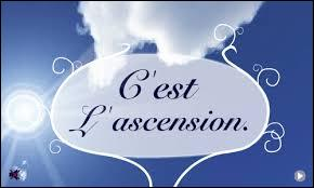 A quoi correspond l'Ascension ?