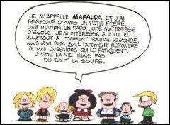 Vous connaissez  Mafalda  personnage de BD créé par Joaquín Salvador Lavado dit Quino, auteur argentin. Quel est l'objet préféré de la petite fille ?