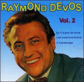 Est-ce que  Raymond Devos , alchimiste du vocabulaire, est toujours de ce monde 28 mars 2014) ?