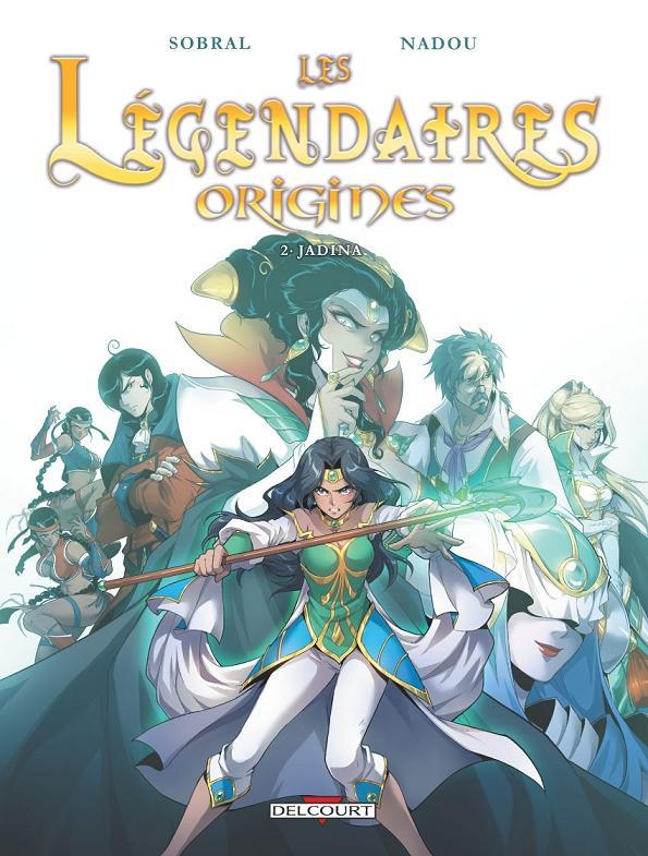 Les Légendaires Origines, tome 2 : Jadina