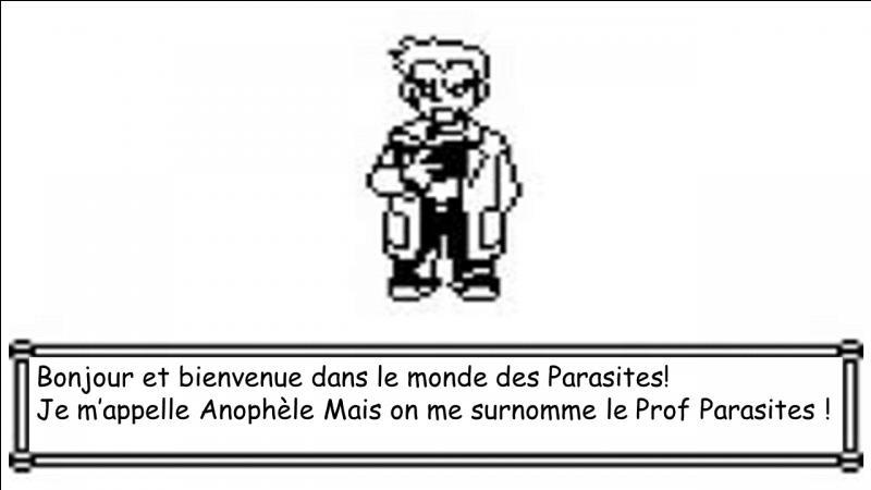 Avant de démarrer son aventure dans la région de Parasito, Gramm doit écouter le discours du Pr Anophèle sur les parasites. Quelle est la définition d'un parasite ?