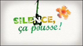 Silence, ça pousse !   est une émission diffusée sur France 5 tous les mercredis. Elle est consacrée :