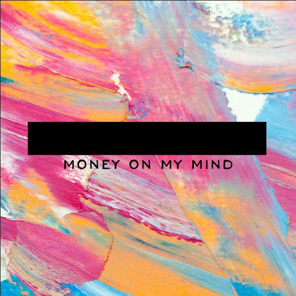 "Qui a chanté ""Money On My Mind"" ?"