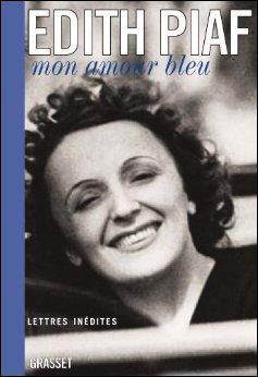 """Qui était Louis Gérardin, destinataire des lettres d'amour écrites par Edith Piaf, publiées en 2009 sous le titre """"Mon amour bleu : lettres inédites"""" ?"""