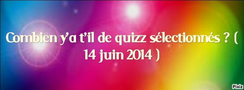 Combien y a-t-il de quiz sélectionnés ? (14 juin 2014)