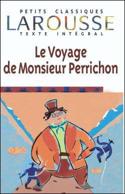 """Qui a écrit """"Le voyage de Monsieur Perrichon"""" ?"""