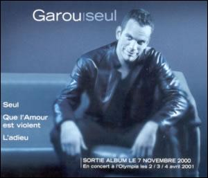 En 2000, Garou ,'Seul' , atteint le haut du podium. Mais accompagné de qui n'a-t-il pas réussi cette performance