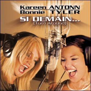 En 2003, Kareen Antonn et Bonnie Tyler classe 'Si demain' N°1. Le titre original de cette chanson de 1982 est:
