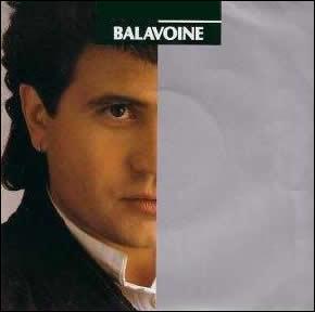 En 1986, Daniel Balavoine est N°1 avec :