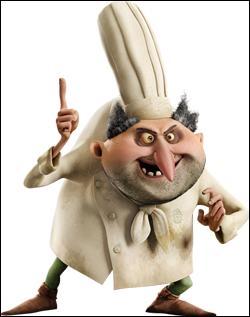 Comment s'appelle ce chef cuisinier belliqueux qui tentera de faire rôtir vivant l'un des personnages principaux et fera basculer une partie de l'intrigue ? Dans quel film d'animation apparait-il ?