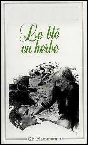 Qui est l'auteur du roman  Le blé en herbe  ?