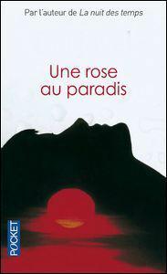 Qui est l'auteur du livre  Une rose au Paradis  ?
