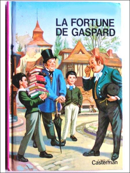 La fortune de Gaspard  est un roman :