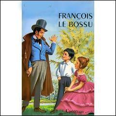 Par qui a été écrit  François le bossu  ?