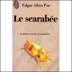 Comment était  le Scarabée  dans ce roman d'Edgar Poe ?
