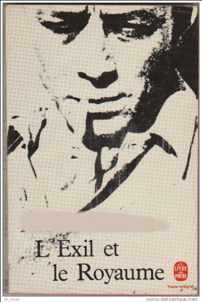 """Qui a écrit """"L'Exil et le Royaume"""" ?"""