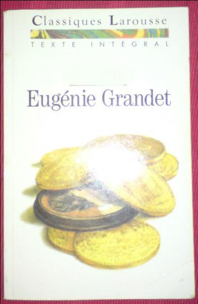 """Qui a écrit """"Eugénie Grandet ?"""