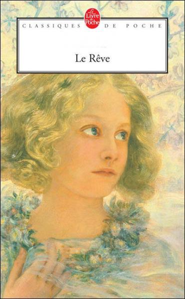 """Qui a écrit le roman """"Le rêve"""" ?"""