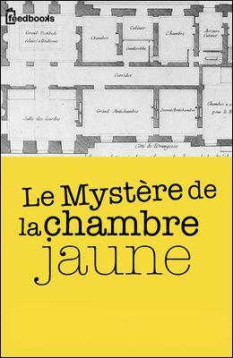 """Qui est l'auteur du """"Mystère de la Chambre jaune ?"""