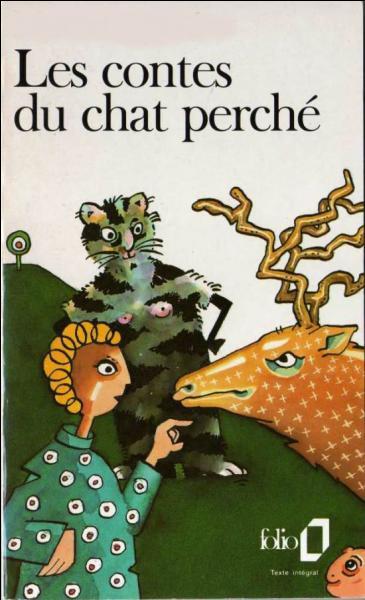 """Qui a écrit """" Les contes du chat perché """" ?"""