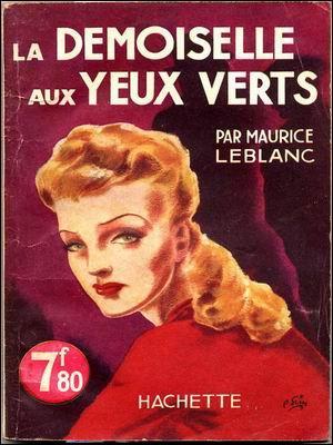 """""""La demoiselle aux yeux verts"""" est une aventure du vicomte Raoul d'Andrézy, qui n'est autre que :"""
