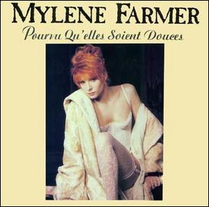 Mylène Farmer atteint la 1ère place du top pour la 1ère fois en 1988 avec 'Pourvu qu'elles soient douces'. Quelle chanson (parmi les trois suivantes) n'a pas atteint le haut du classement?